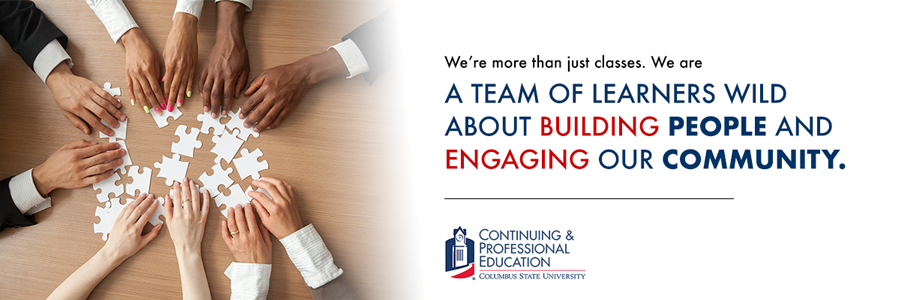 Columbus State Continuing and Professional Eduction, A Team of Learners wild about building people and engaging our community.